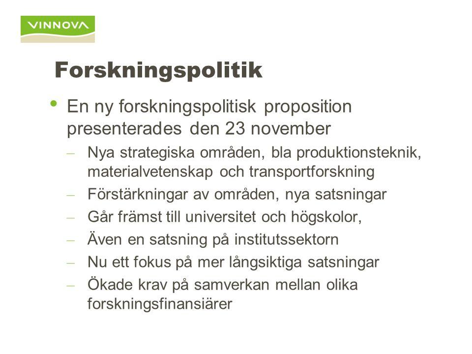 Forskningspolitik En ny forskningspolitisk proposition presenterades den 23 november – Nya strategiska områden, bla produktionsteknik, materialvetensk