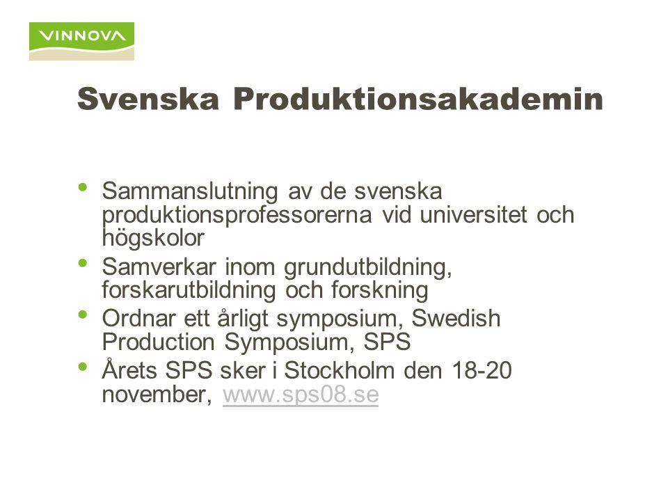 Svenska Produktionsakademin Sammanslutning av de svenska produktionsprofessorerna vid universitet och högskolor Samverkar inom grundutbildning, forska