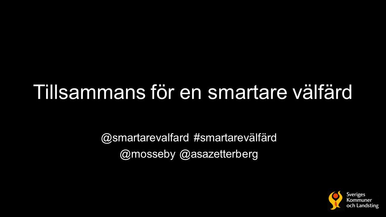 Tillsammans för en smartare välfärd @smartarevalfard #smartarevälfärd @mosseby @asazetterberg