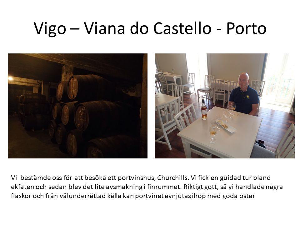 Vigo – Viana do Castello - Porto Vi bestämde oss för att besöka ett portvinshus, Churchills. Vi fick en guidad tur bland ekfaten och sedan blev det li