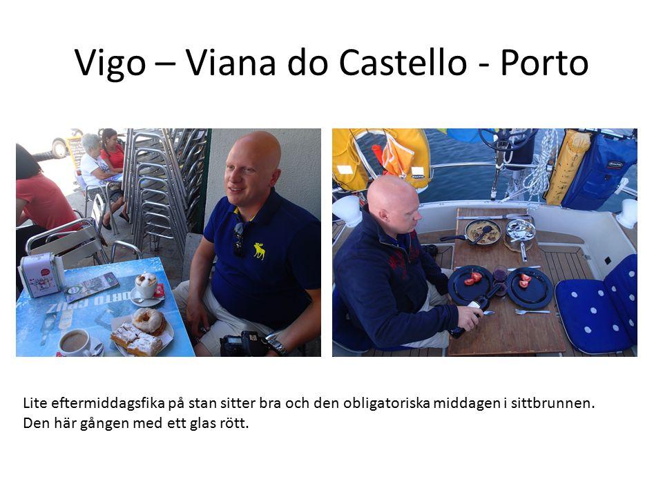 Vigo – Viana do Castello - Porto Lite eftermiddagsfika på stan sitter bra och den obligatoriska middagen i sittbrunnen. Den här gången med ett glas rö