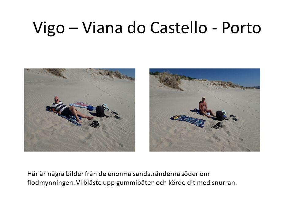 Vigo – Viana do Castello - Porto Här är några bilder från de enorma sandstränderna söder om flodmynningen. Vi blåste upp gummibåten och körde dit med