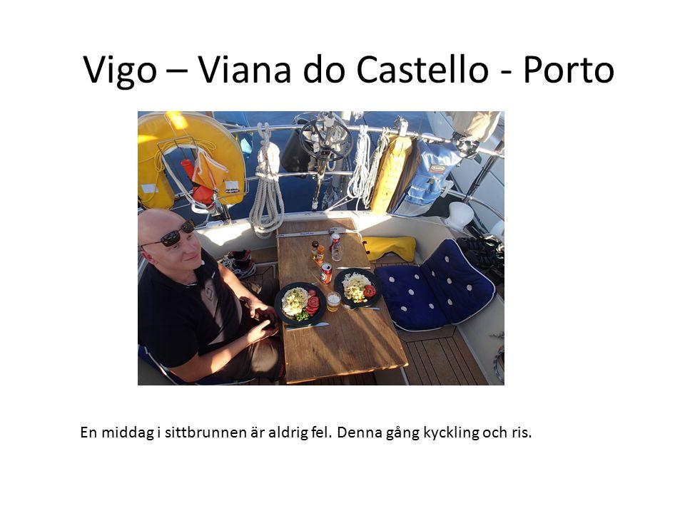 Vigo – Viana do Castello - Porto En middag i sittbrunnen är aldrig fel. Denna gång kyckling och ris.