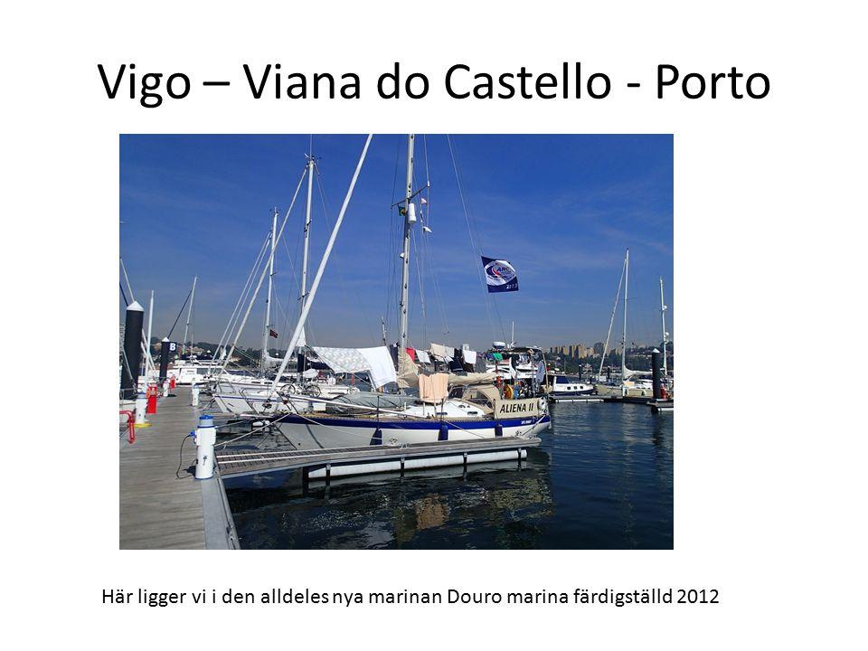 Vigo – Viana do Castello - Porto Här ligger vi i den alldeles nya marinan Douro marina färdigställd 2012
