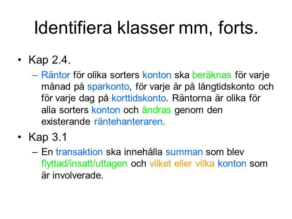 Identifiera klasser mm, forts. Kap 2.4.