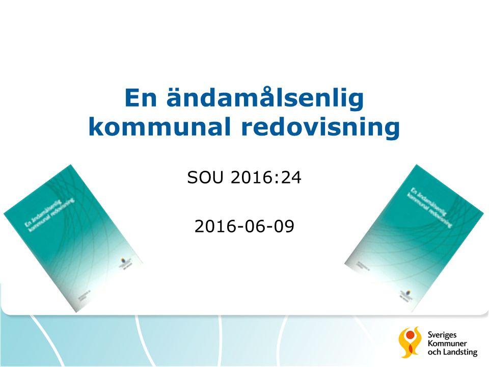 En ändamålsenlig kommunal redovisning SOU 2016:24 2016-06-09