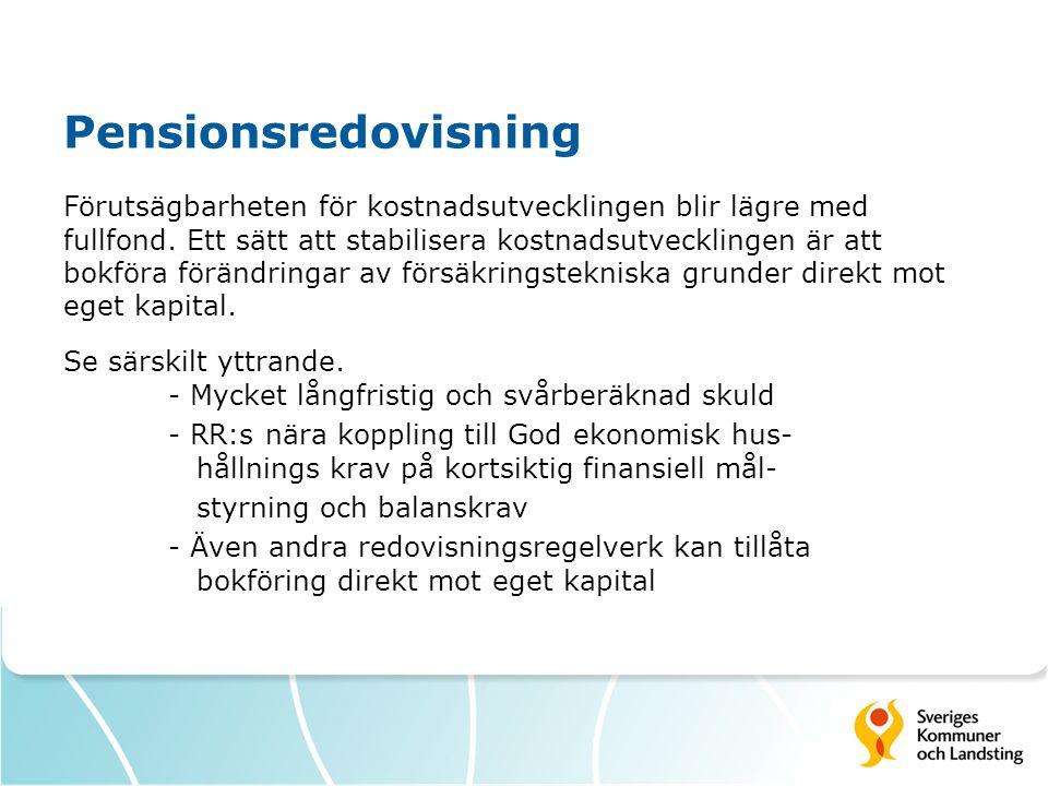 Pensionsredovisning Förutsägbarheten för kostnadsutvecklingen blir lägre med fullfond. Ett sätt att stabilisera kostnadsutvecklingen är att bokföra fö