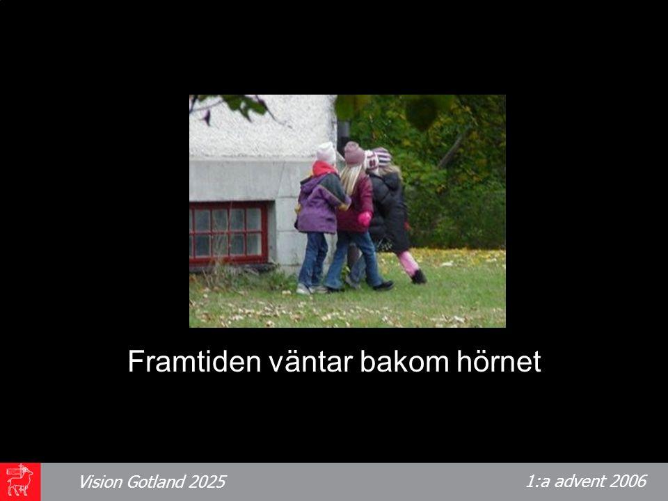 1:a advent 2006 Vision Gotland 2025 BILD! Framtiden väntar bakom hörnet