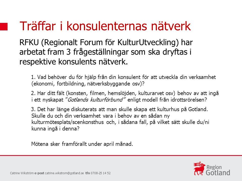 Träffar i konsulenternas nätverk RFKU (Regionalt Forum för KulturUtveckling) har arbetat fram 3 frågeställningar som ska dryftas i respektive konsulents nätverk.
