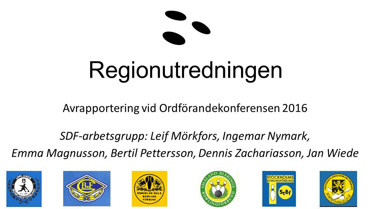 Regionutredningen Avrapportering vid Ordförandekonferensen 2016 SDF-arbetsgrupp: Leif Mörkfors, Ingemar Nymark, Emma Magnusson, Bertil Pettersson, Dennis Zachariasson, Jan Wiede