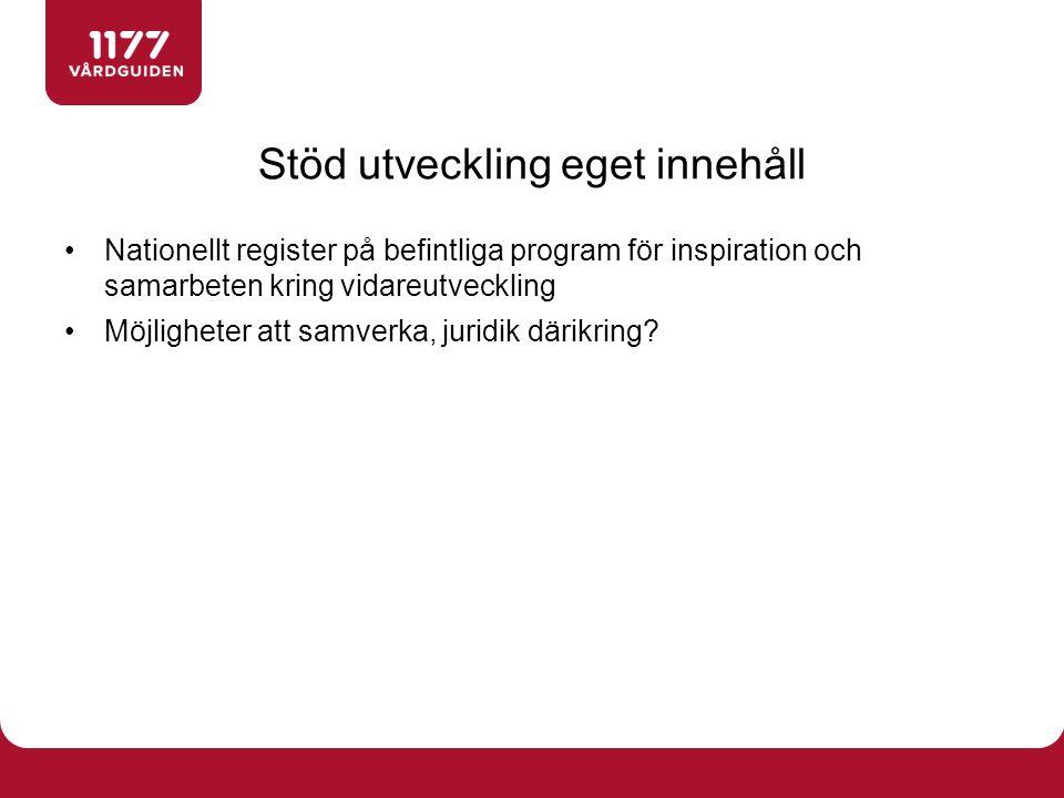 Nationellt register på befintliga program för inspiration och samarbeten kring vidareutveckling Möjligheter att samverka, juridik därikring? Stöd utve