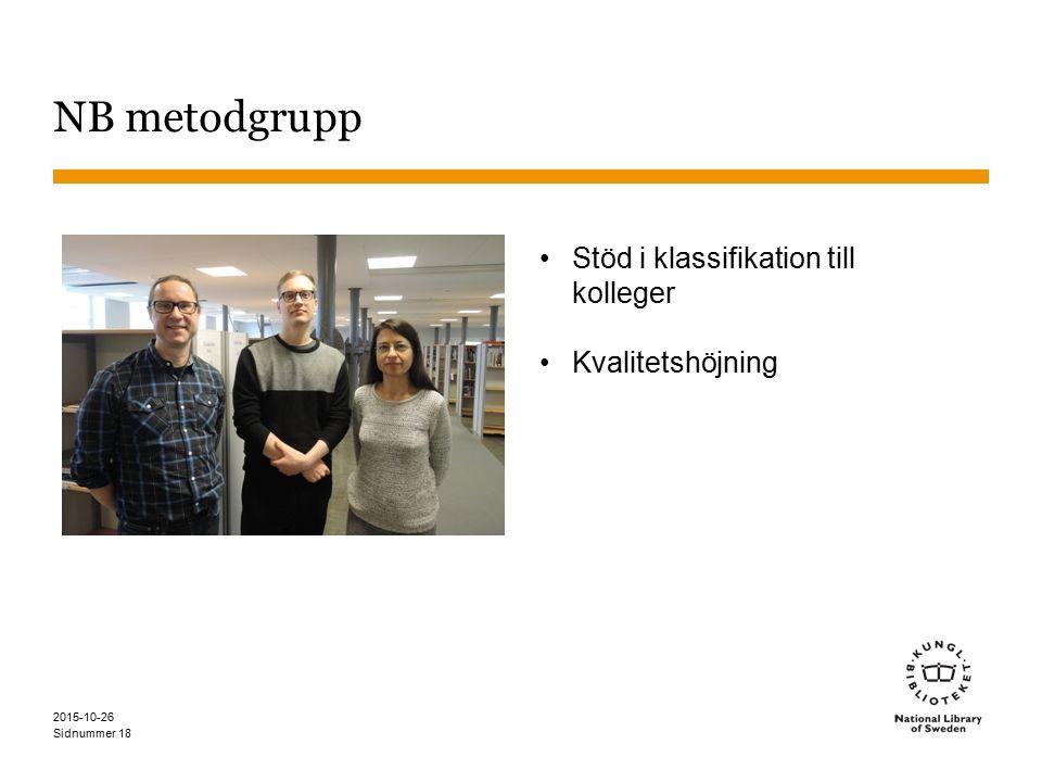 Sidnummer NB metodgrupp 2015-10-26 18 Stöd i klassifikation till kolleger Kvalitetshöjning