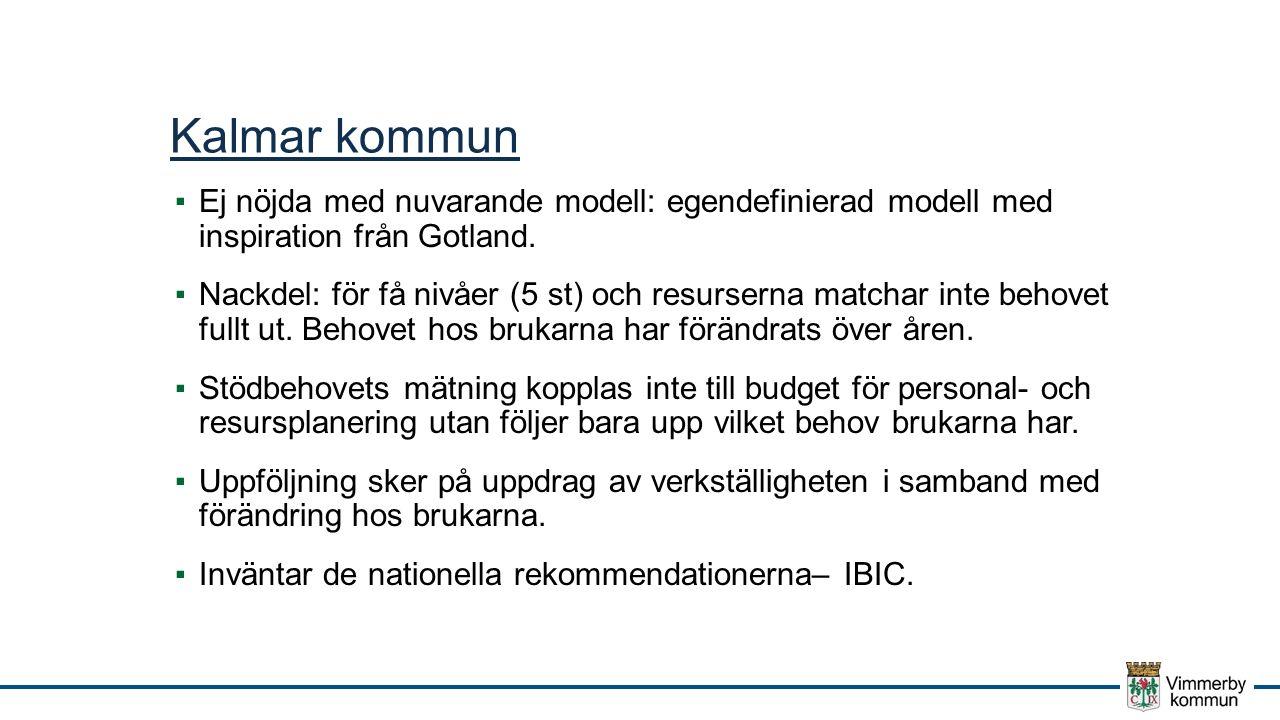 Kalmar kommun ▪Ej nöjda med nuvarande modell: egendefinierad modell med inspiration från Gotland.