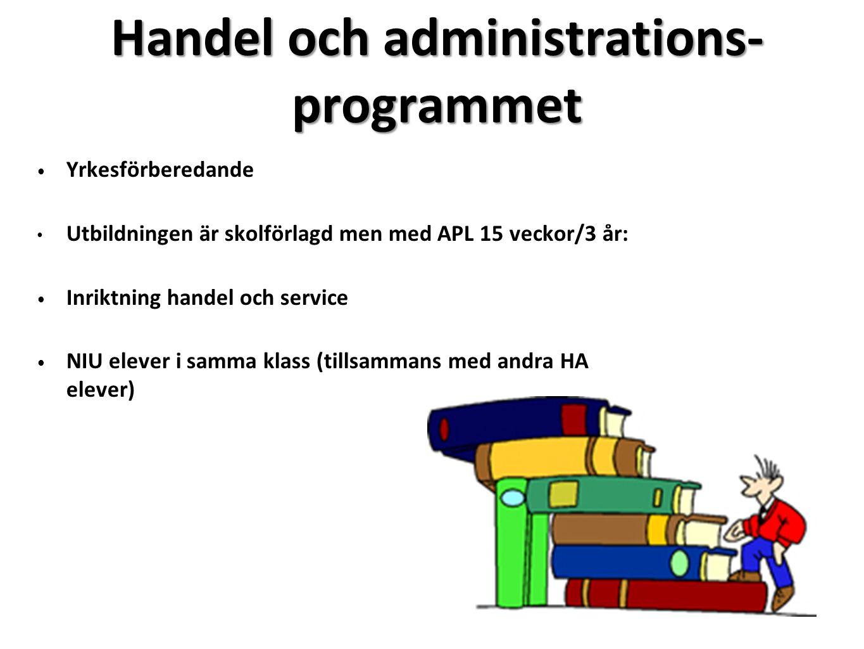 Handel och administrations- programmet Yrkesförberedande Utbildningen är skolförlagd men med APL 15 veckor/3 år: Inriktning handel och service NIU ele