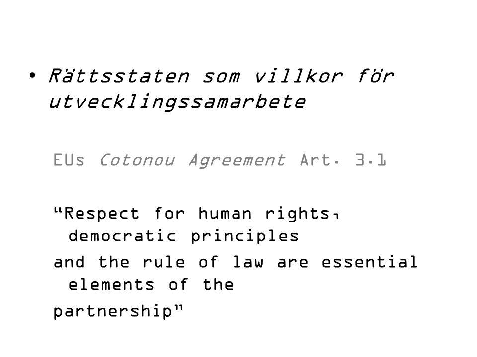 Rättsstaten som villkor för utvecklingssamarbete EUs Cotonou Agreement Art.