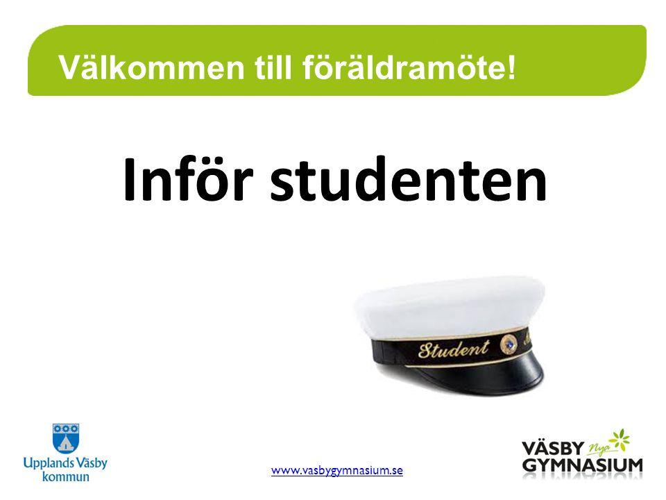 www.vasbygymnasium.se Välkommen till föräldramöte! Inför studenten