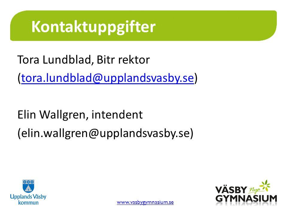 Tora Lundblad, Bitr rektor (tora.lundblad@upplandsvasby.se)tora.lundblad@upplandsvasby.se Elin Wallgren, intendent (elin.wallgren@upplandsvasby.se) Ko