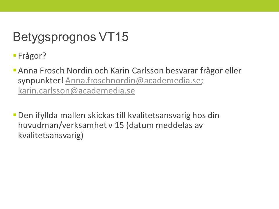 Betygsprognos VT15  Frågor.