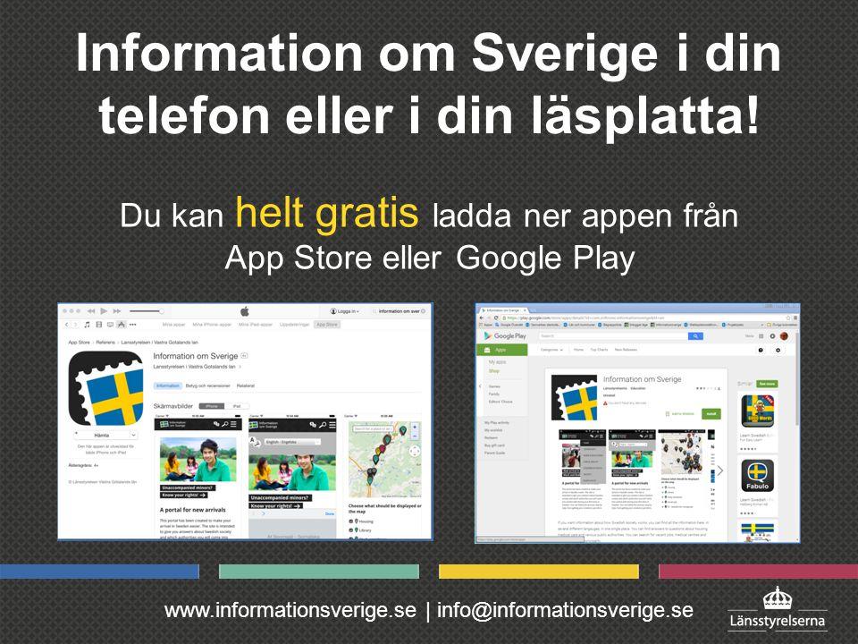 www.informationsverige.se | info@informationsverige.se Information om Sverige i din telefon eller i din läsplatta.
