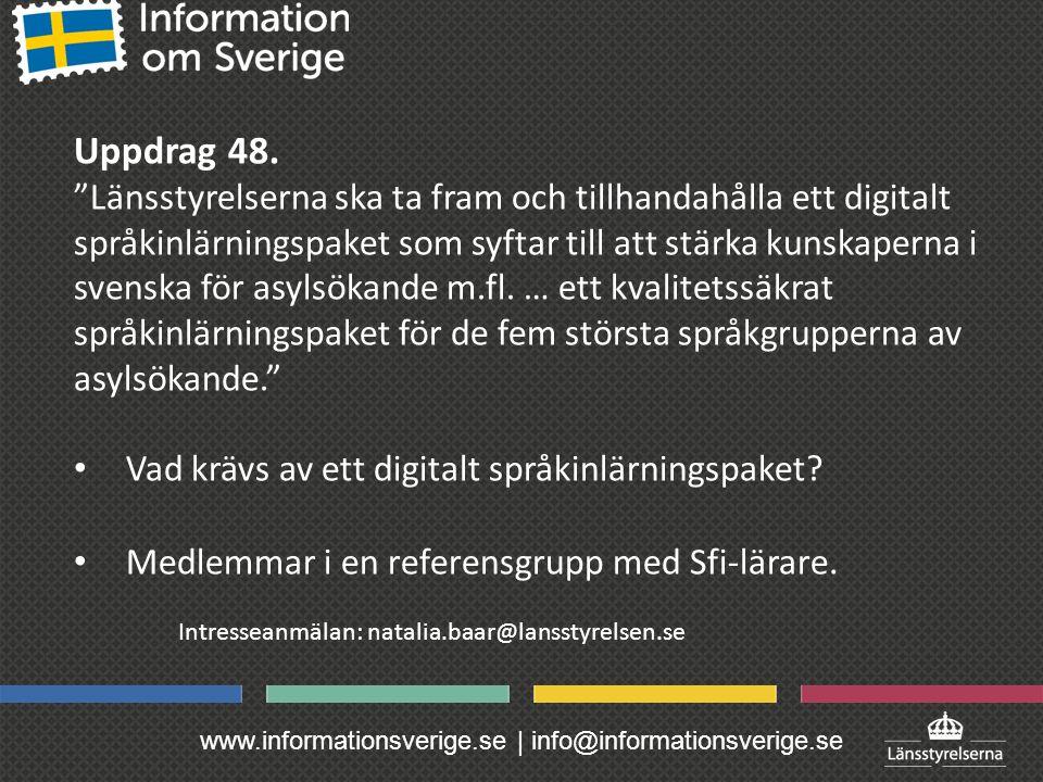 www.informationsverige.se | info@informationsverige.se Uppdrag 48.