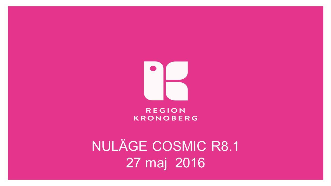 NULÄGE COSMIC R8.1 27 maj 2016