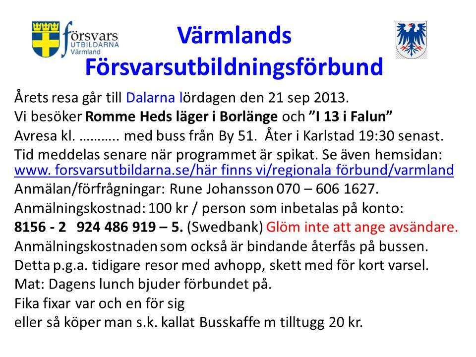 Värmlands Försvarsutbildningsförbund Årets resa går till Dalarna lördagen den 21 sep 2013.