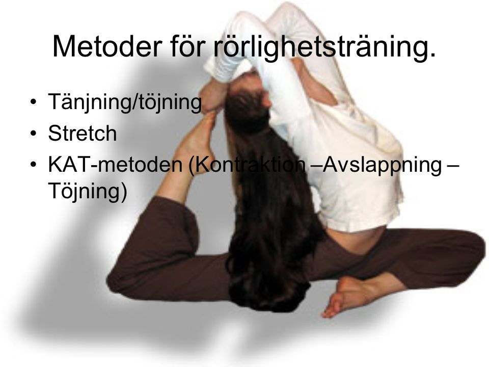 Metoder för rörlighetsträning.
