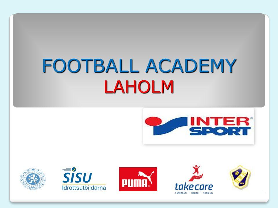 2 FOOTBALL ACADEMY – LAHOLM Vad.◦Ett talangutvecklingsprojekt för ungdomar Varför.