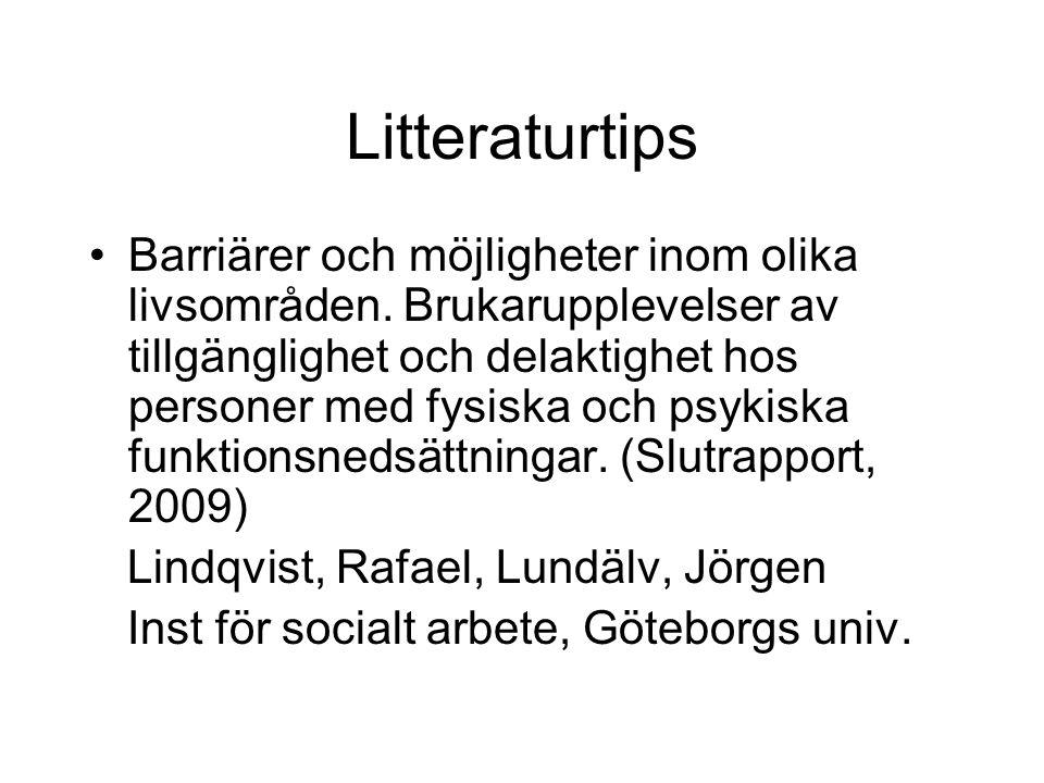 Litteraturtips Barriärer och möjligheter inom olika livsområden. Brukarupplevelser av tillgänglighet och delaktighet hos personer med fysiska och psyk