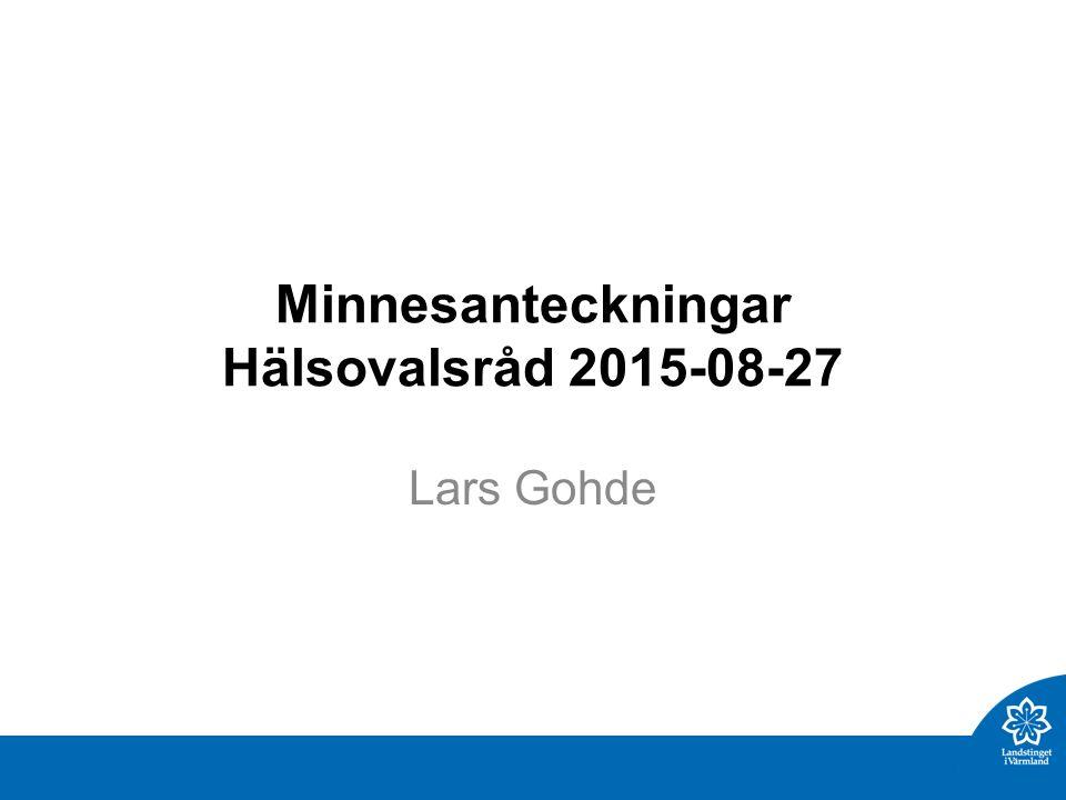 Minnesanteckningar Hälsovalsråd 2015-08-27 Lars Gohde