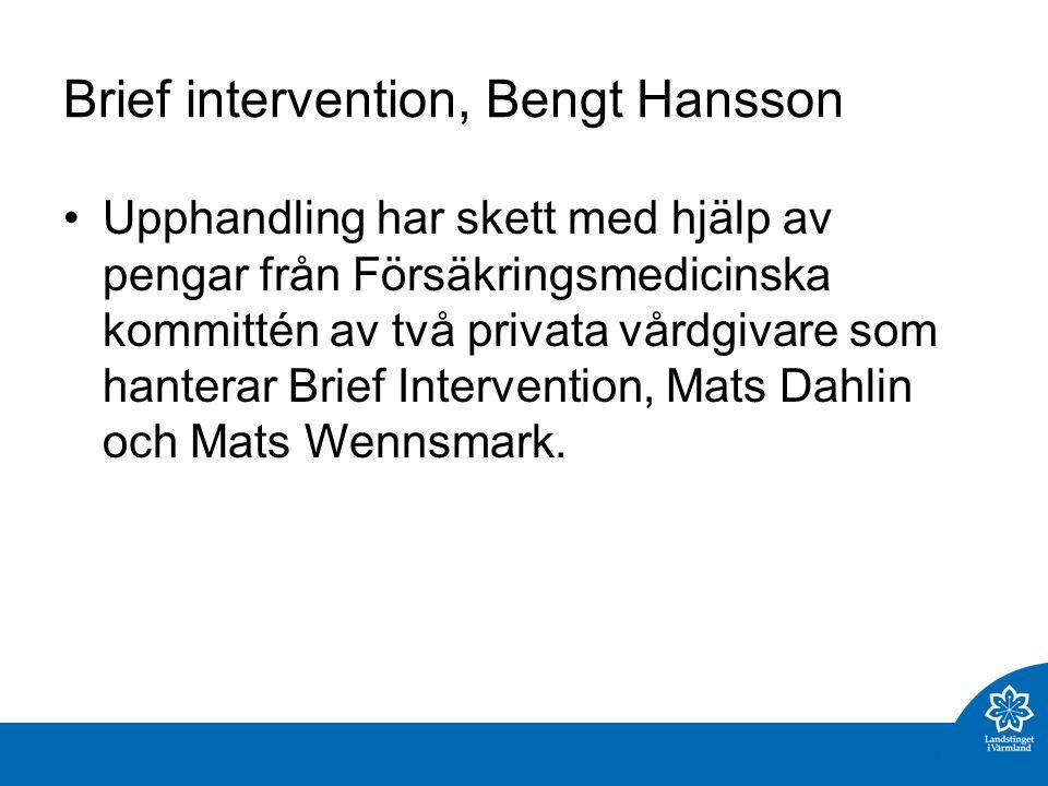 Brief intervention, Bengt Hansson Upphandling har skett med hjälp av pengar från Försäkringsmedicinska kommittén av två privata vårdgivare som hanterar Brief Intervention, Mats Dahlin och Mats Wennsmark.