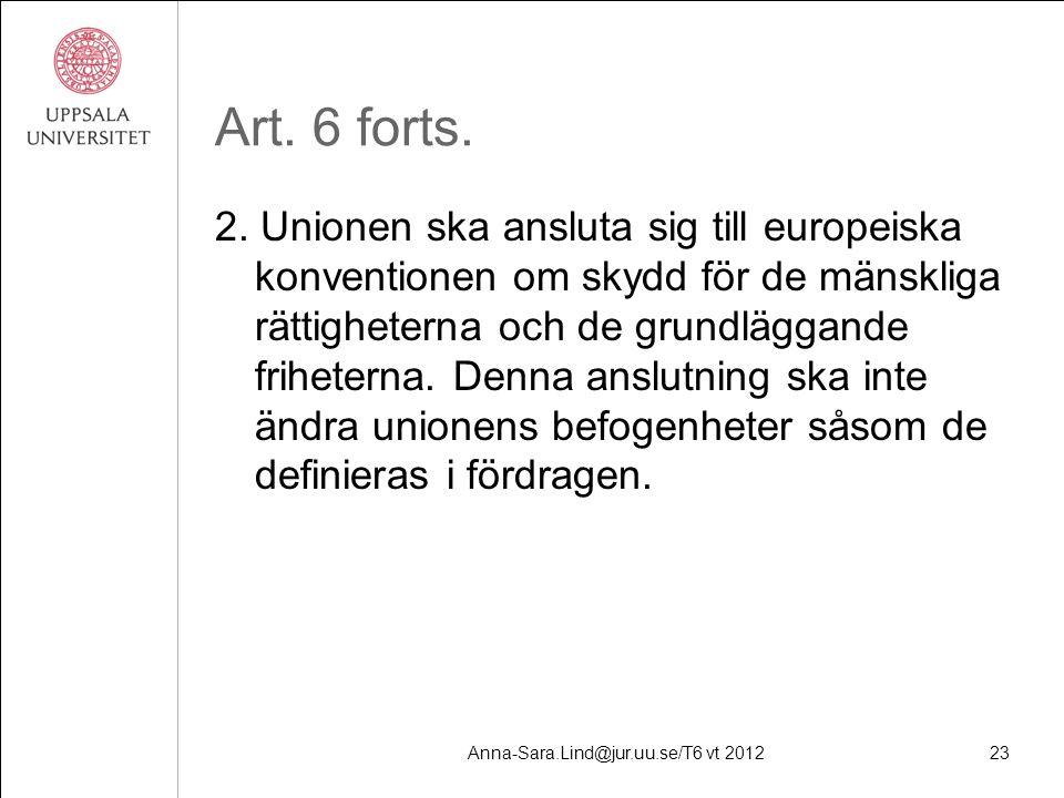 Anna-Sara.Lind@jur.uu.se/T6 vt 201223 Art. 6 forts.