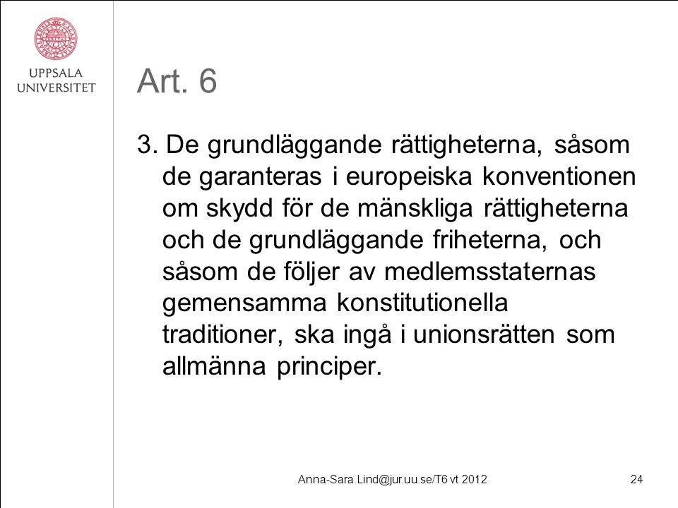 Anna-Sara.Lind@jur.uu.se/T6 vt 201224 Art. 6 3.