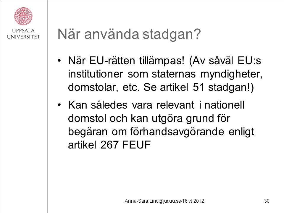 Anna-Sara.Lind@jur.uu.se/T6 vt 201230 När använda stadgan.