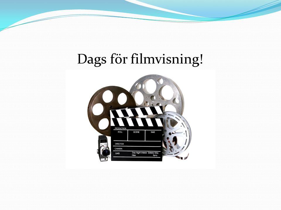 Dags för filmvisning!