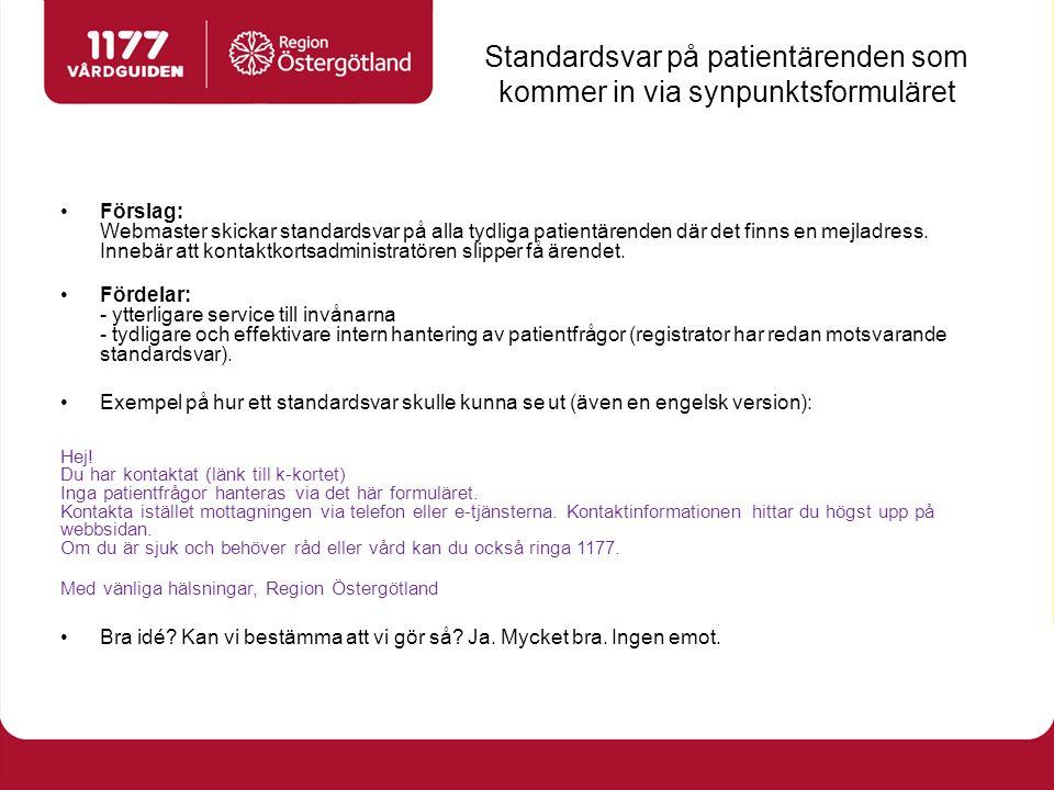 Standardsvar på patientärenden som kommer in via synpunktsformuläret Förslag: Webmaster skickar standardsvar på alla tydliga patientärenden där det finns en mejladress.