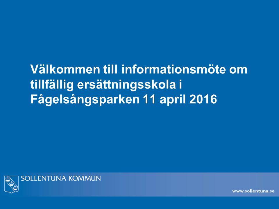 Agenda Välkomna och inledning Information om planerna på en tillfällig ersättningsskola i Fågelsångsparken Frågor