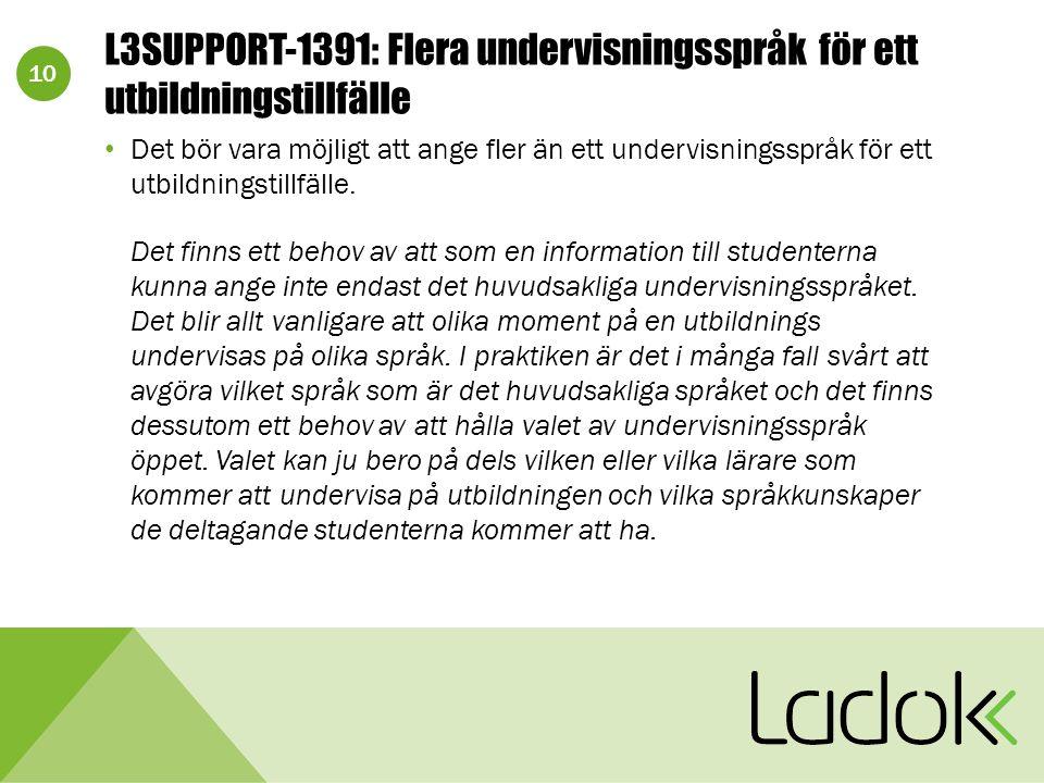 10 L3SUPPORT-1391: Flera undervisningsspråk för ett utbildningstillfälle Det bör vara möjligt att ange fler än ett undervisningsspråk för ett utbildningstillfälle.