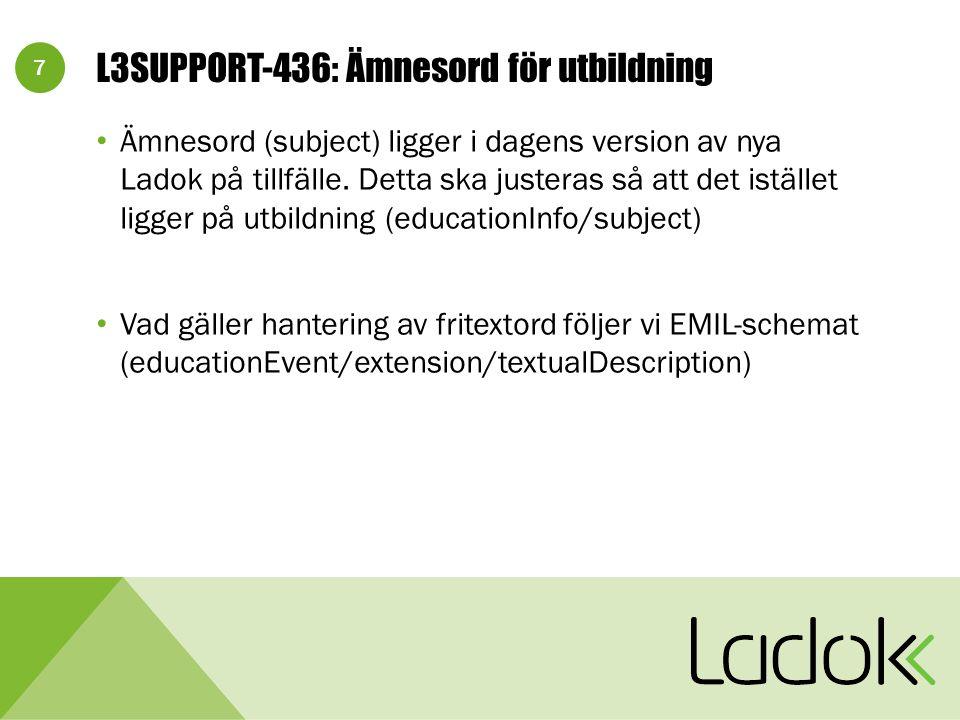 7 L3SUPPORT-436: Ämnesord för utbildning Ämnesord (subject) ligger i dagens version av nya Ladok på tillfälle.