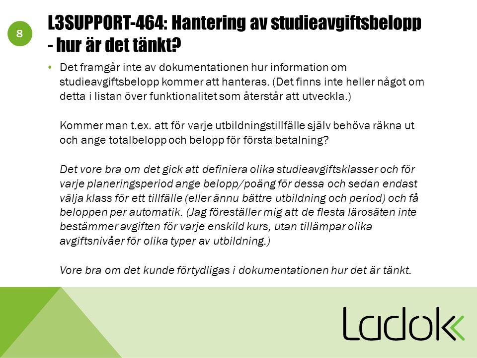 8 L3SUPPORT-464: Hantering av studieavgiftsbelopp - hur är det tänkt.