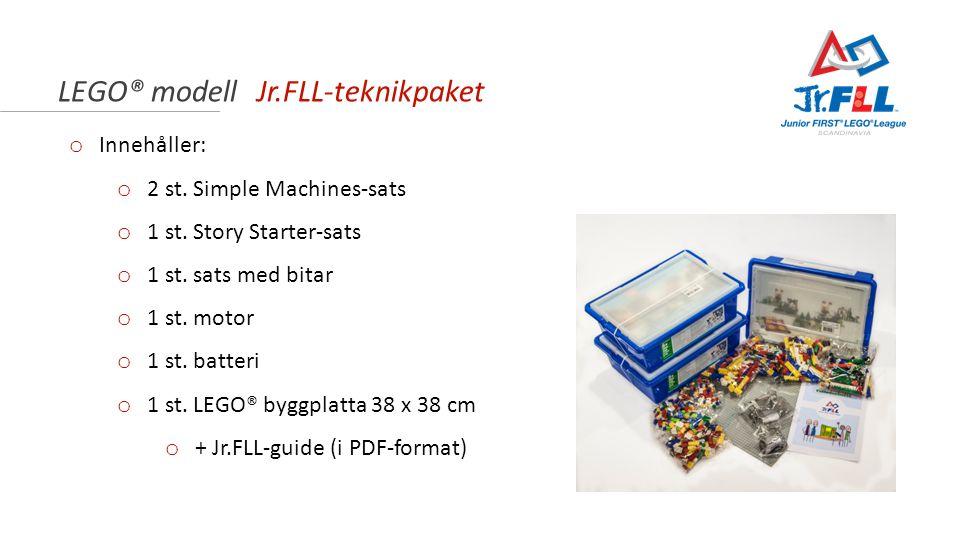 LEGO® modell Jr.FLL-teknikpaket o Innehåller: o 2 st. Simple Machines-sats o 1 st. Story Starter-sats o 1 st. sats med bitar o 1 st. motor o 1 st. bat