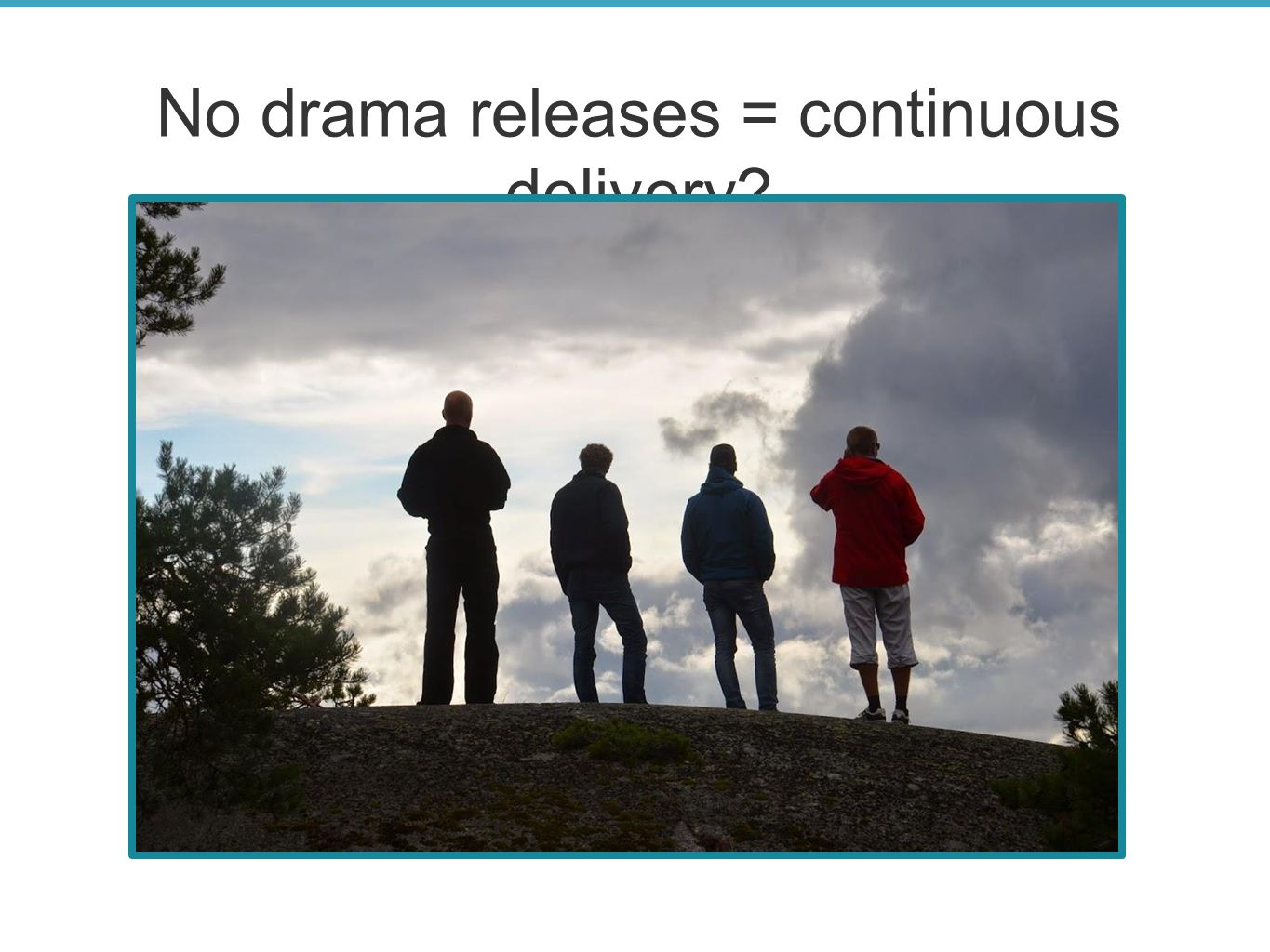 No drama releases = continuous delivery?