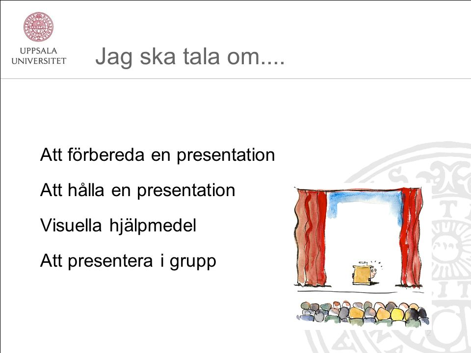 Språket i presentationen Det är viktigt att hålla sig på rätt nivå –ledigt och inte tillkrånglat –korrekt terminologi –lätt att följa med för åhörarna, utan att bli för simpelt Mellanting mellan talad och skriven text: text som skrivs för att talas 13