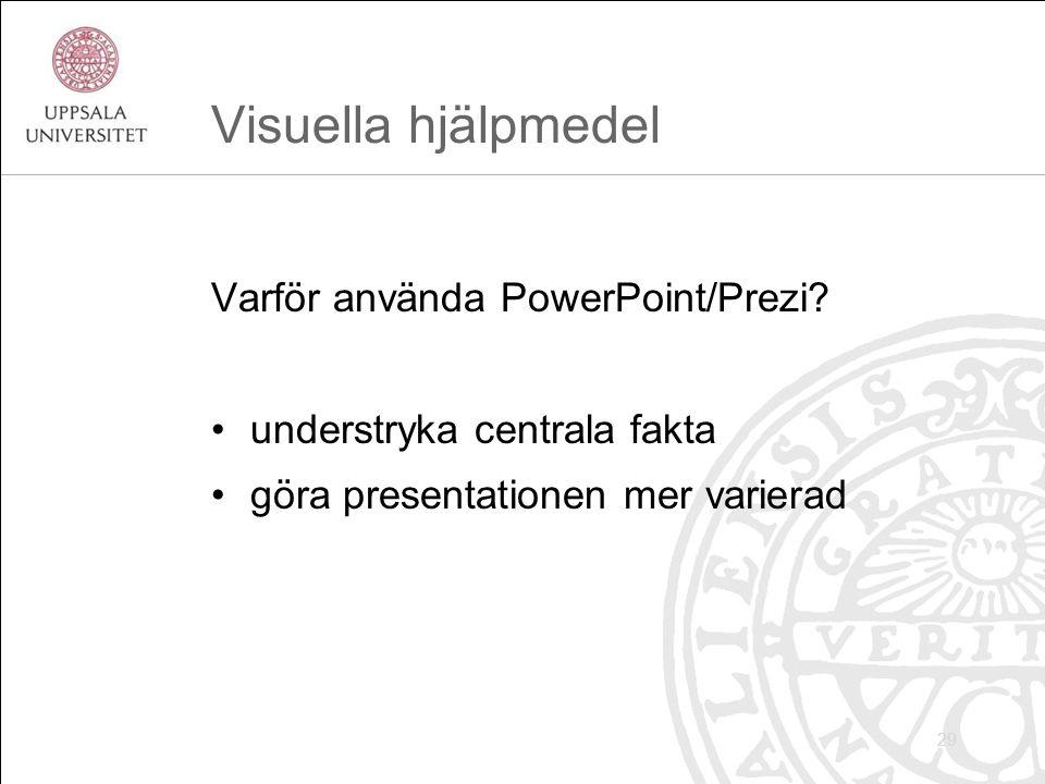 Visuella hjälpmedel Varför använda PowerPoint/Prezi.