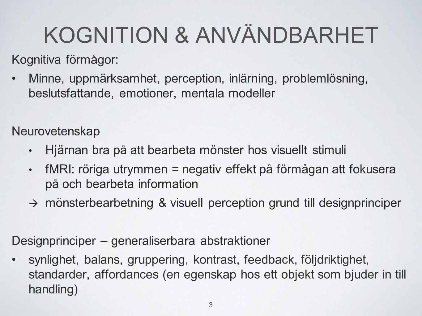 ANVÄNDBARHET ISO: The extent to which a product can be used by specified users to achieve specified goals with effectiveness, efficiency, and satisfaction in a specified context of use. Riktlinjer & principer som definierar användbarhet: o Operationaliserar ett abstrakt ämne o Nielsen, Quesenbery, Tognazzini m.fl.