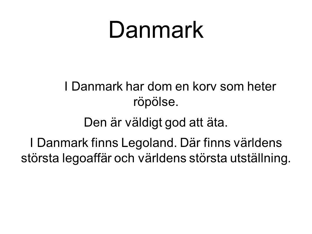 Danmark I Danmark har dom en korv som heter röpölse.