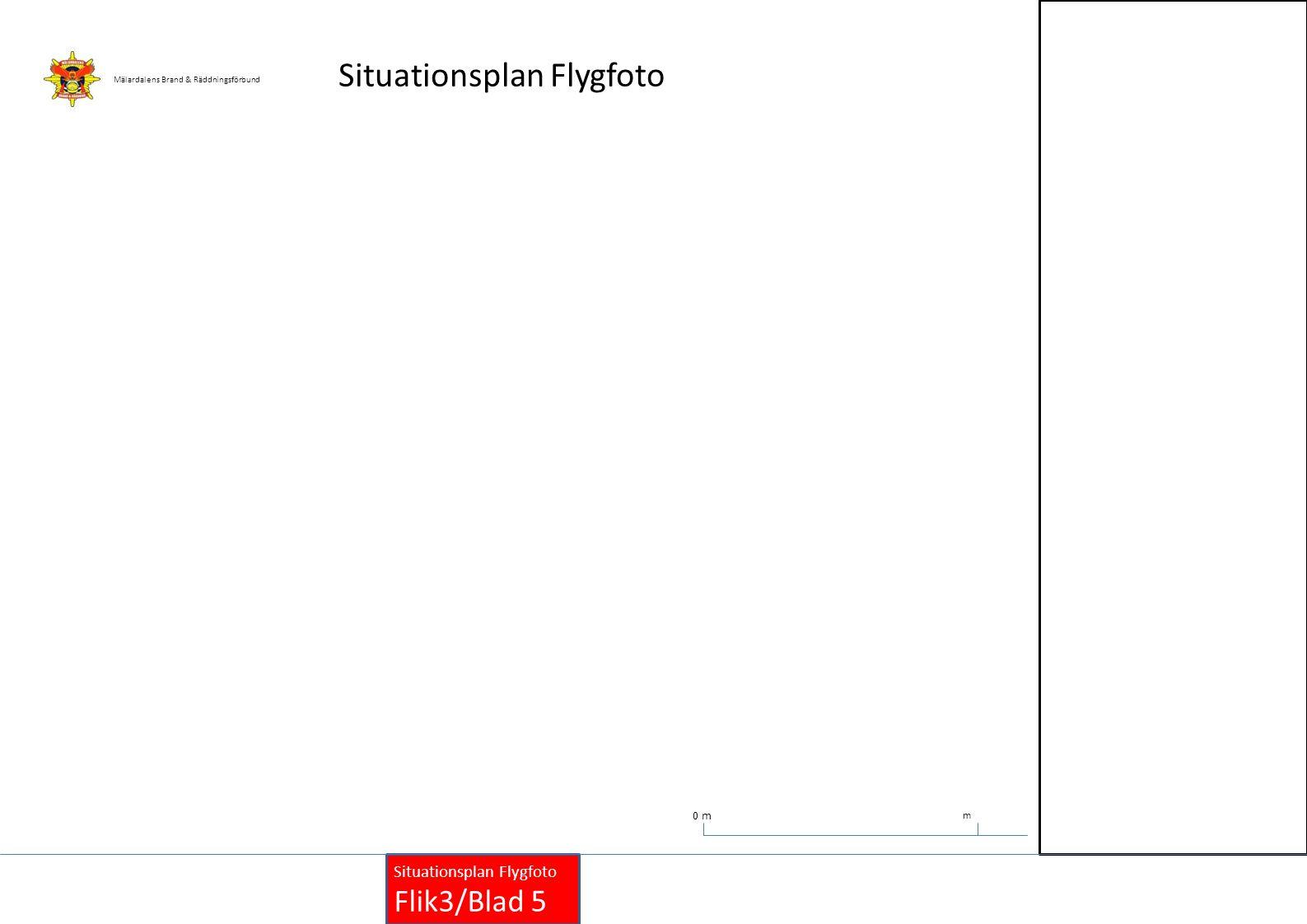 Mälardalens Brand & Räddningsförbund 0 m Situationsplan Flygfoto Flik3/Blad 5 m