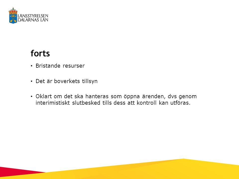 forts Bristande resurser Det är boverkets tillsyn Oklart om det ska hanteras som öppna ärenden, dvs genom interimistiskt slutbesked tills dess att kontroll kan utföras.
