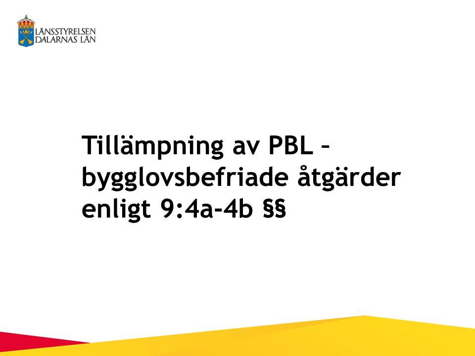 Tillämpning av PBL – bygglovsbefriade åtgärder enligt 9:4a-4b §§