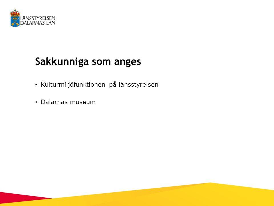 Sakkunniga som anges Kulturmiljöfunktionen på länsstyrelsen Dalarnas museum